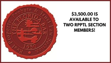 $3,500.00 IS AVAILABLE TO 2 RPPTL SECTION MEMBERS!